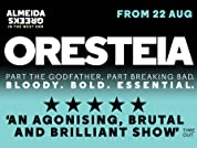 Oresteia Tickets - This Epic Greek Saga is part Godfather, part Breaking Bad