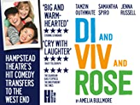 Tickets to Di and Viv and Rose at the Vaudeville Theatre