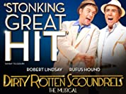 Tickets to Dirty Rotten Scoundrels Starring Robert Lyndsay, Rufus Hound and Samantha Bond