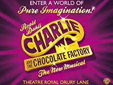 Charlie & the Chocolate Factory The Musical