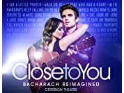 Close To You Tickets - The Burt Bacharach Musical - Save up to 39%*