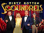 Dirty Rotten Scoundrels Tickets - Now Just £25