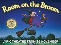 Tickets to Room on the Broom - Live on Stage at the Lyric Theatre