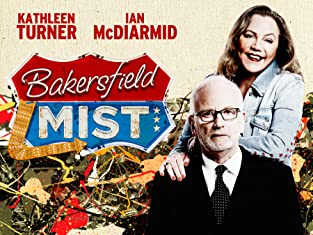Ticket to Bakersfield Mist Starring Kathleen Turner and Ian McDiarmid