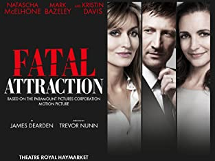 Tickets to Fatal Attraction Starring Natascha McElhone, Mark Bazeley and Kristin Davis