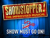 Showstopper! Tickets - New and Improvised Show