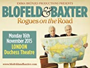 Blofeld and Baxter, Rogues on the Road Tickets - Brand New Show