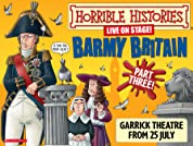 West End Tickets to Horrible Histories Barmy Britain - Part Three!