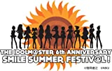 THE IDOLM@STER 6th ANNIVERSARY SMILE SUMMER FESTIV@L!  DVDダイジェスト版